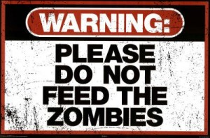 Do Not Feed Zombies Poster Sign